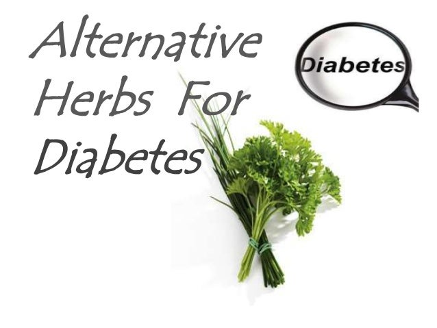 Alternative Herbs For Diabetes