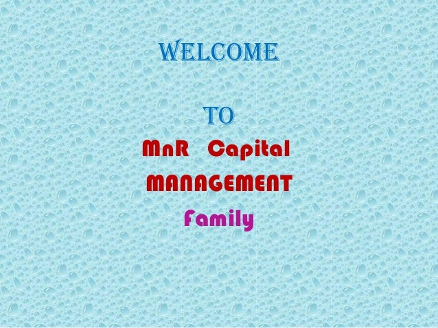 Welcome to MnR Capital MANAGEMENT Family