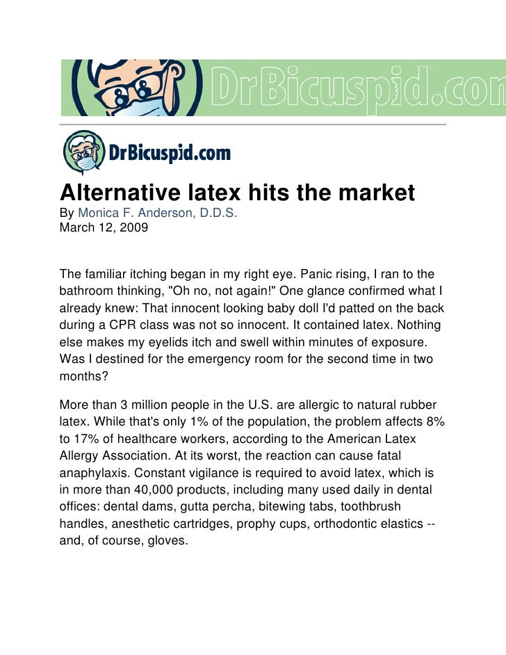 Alternative latex hits the market By Monica F. Anderson, D.D.S. March 12, 2009   The familiar itching began in my right ey...