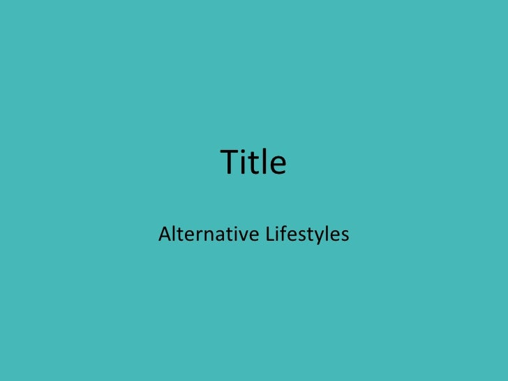 Title Alternative Lifestyles
