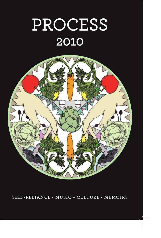PROCESS               2010SELF-RELIANCE • MUSIC + CULTURE • MEMOIRS