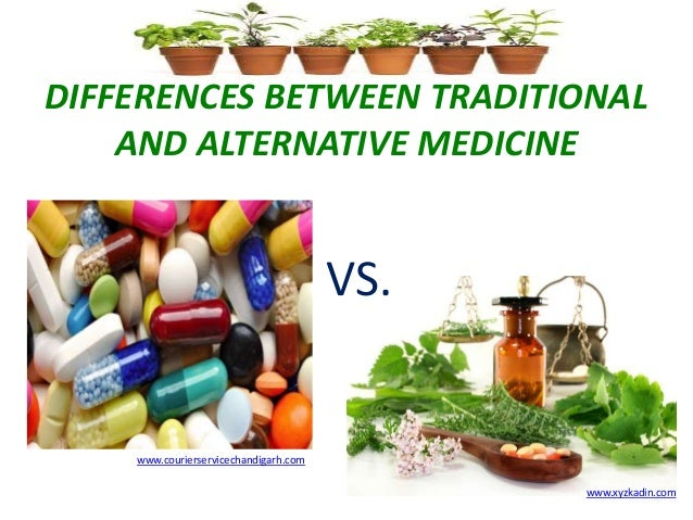 alternative medicine  27 differences between traditional and alternative medicine vs