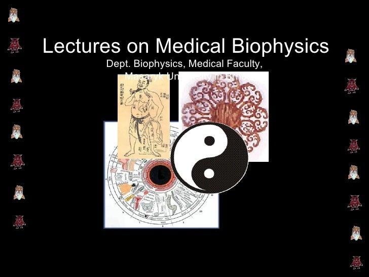 Lectures on Medical Biophysics Dept. Biophysics, Medical Faculty,  Masaryk University in Brno
