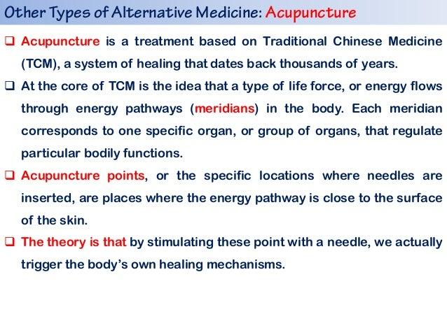 the characteristics of acupuncture a type of alternative medicine But exactly what types of therapies are considered alternative national center for complementary and alternative medicine: acupuncture: webmd does not.