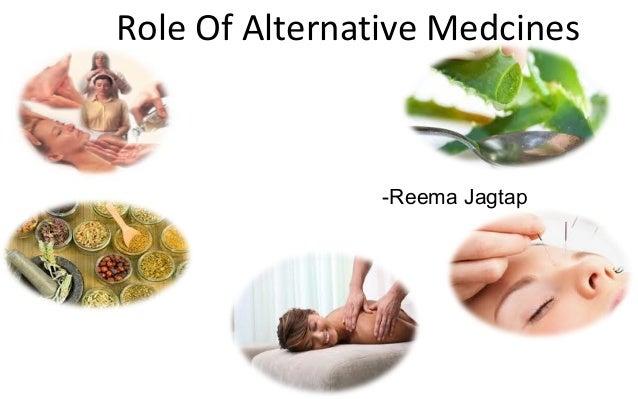 Role Of Alternative Medcines  -Reema Jagtap