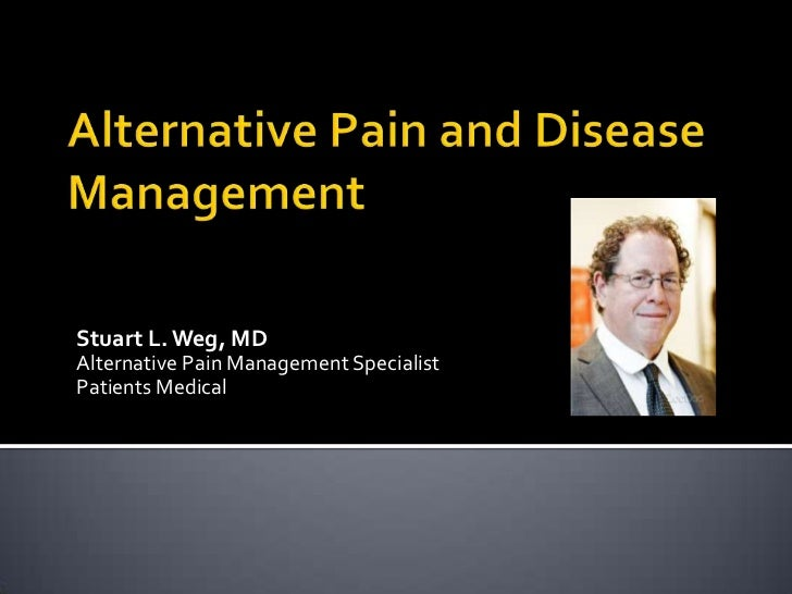 Stuart L. Weg, MDAlternative Pain Management SpecialistPatients Medical