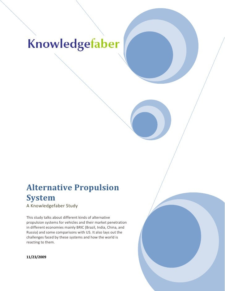 Alternative Propulsion System A Knowledgefaber Study  This study talks about different kinds of alternative propulsion sys...