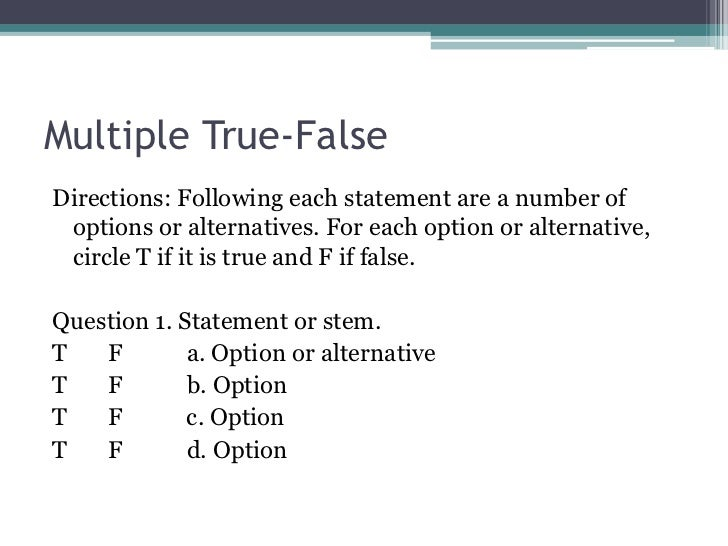 t f questions Which of the following is accurate about describing true or false question type  a true or false questions type produces two possible.