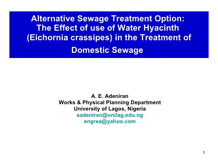 Alternative Sewage Treatment Option:  The Effect of use of Water Hyacinth  (Eichornia crassipes) in the Treatment of Domes...