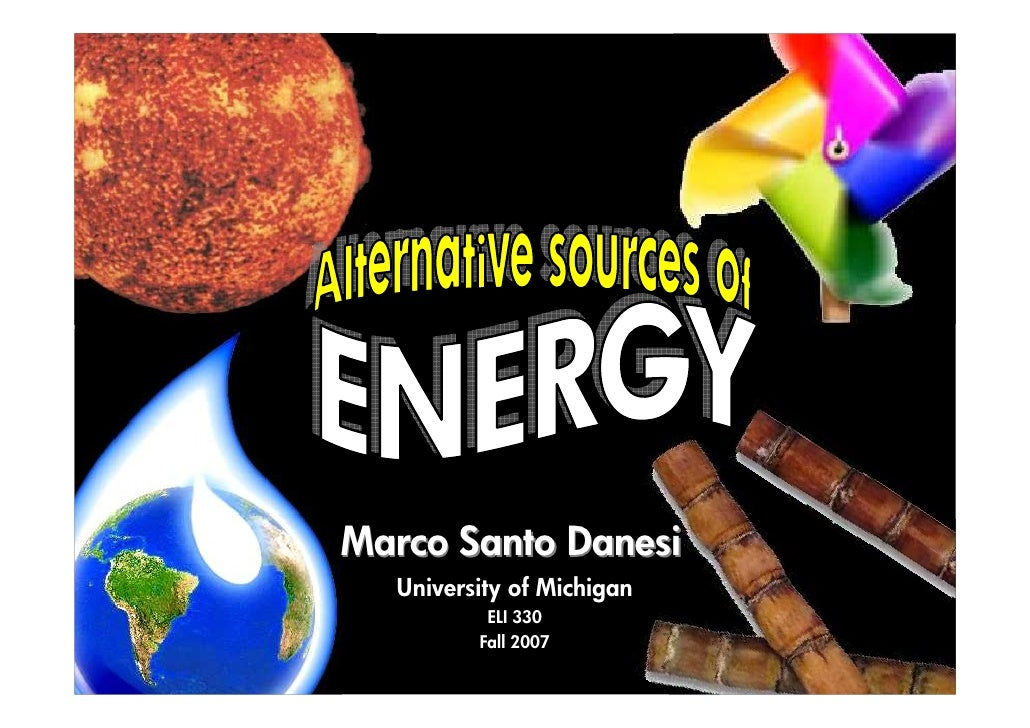 alternative sources of energy Provides general information on energy resources and their environmental effects how electricity is delivered and used and related tools and epa program links.