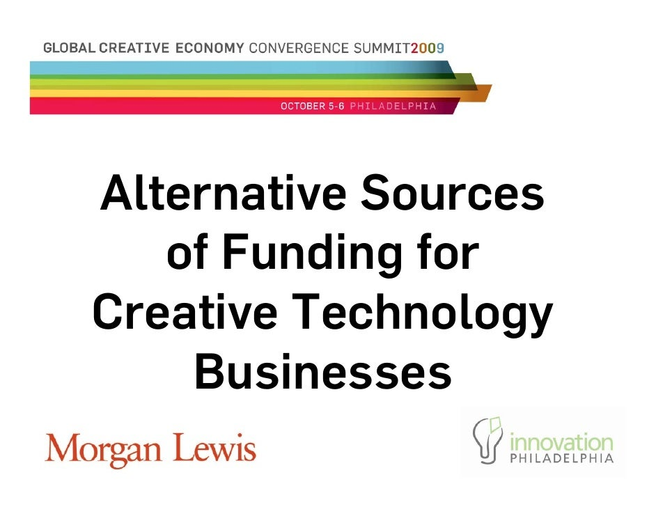Alternative Sources    of Funding for Creative Technology     Businesses