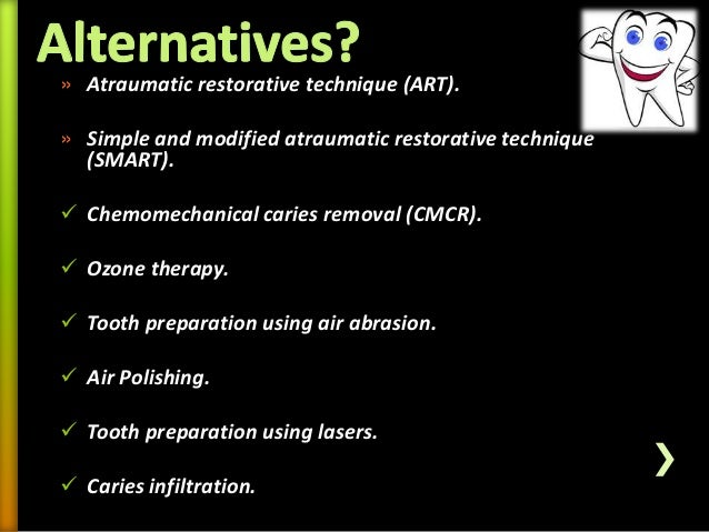 Alternatives to conventional cavity preparation in for Art a minimal intervention approach to manage dental caries