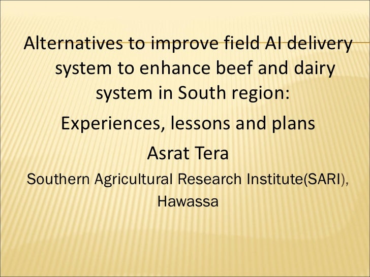 <ul><li>Alternatives to improve field AI delivery system to enhance beef and dairy system in South region:  </li></ul><ul>...