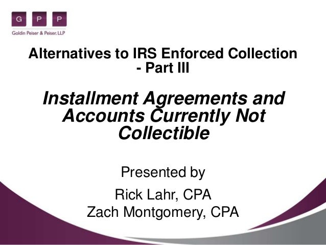 Alternatives To Irs Enforced Collections Installment Agreements And