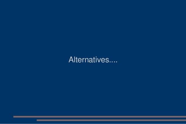 Alternatives....