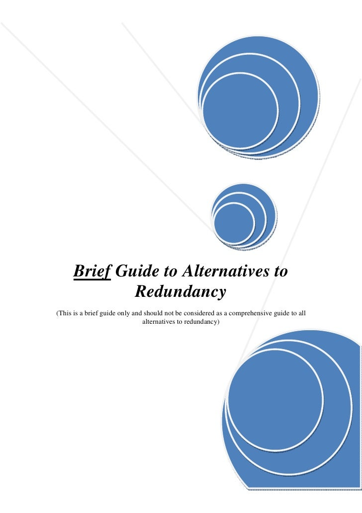 Brief Guide to Alternatives to               Redundancy (This is a brief guide only and should not be considered as a comp...