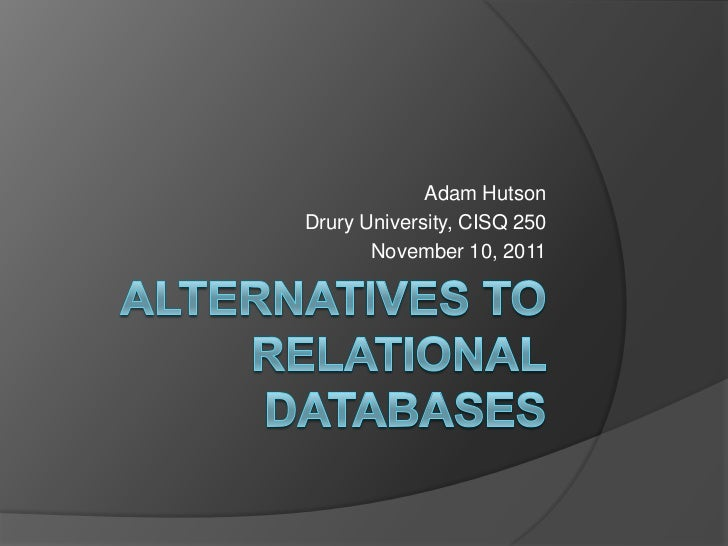 Adam HutsonDrury University, CISQ 250       November 10, 2011