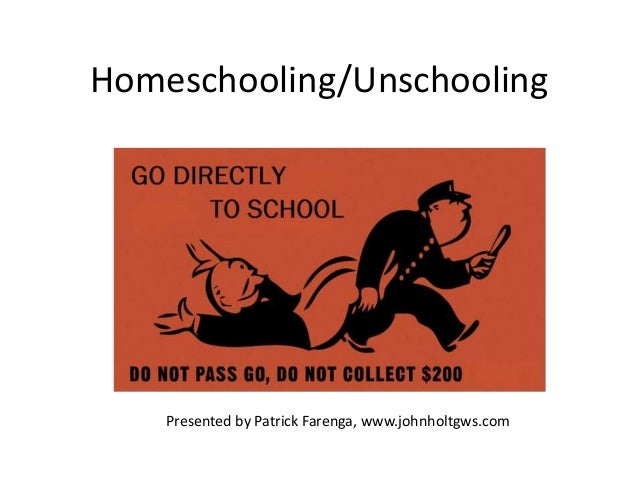 Homeschooling/UnschoolingPresented by Patrick Farenga, www.johnholtgws.com
