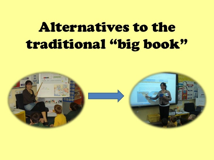 "Alternatives to thetraditional ""big book"""