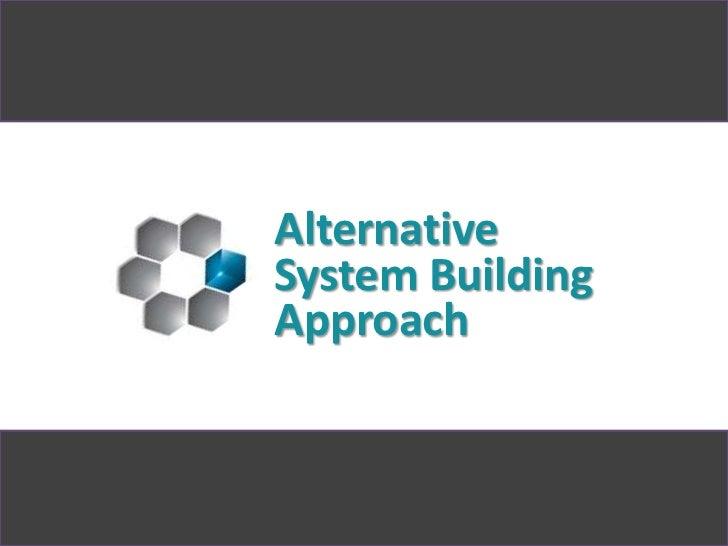 AlternativeSystem BuildingApproach