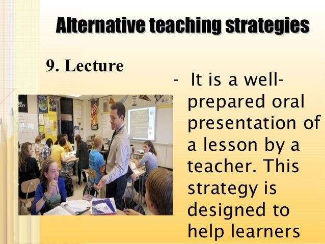 alternative teaching methods Comments off on second and foreign language teaching methods free intersperse short periods of drill (about 10 minutes) with very brief alternative activities to avoid fatigue and boredom 8 introduce the drill in this way: a.