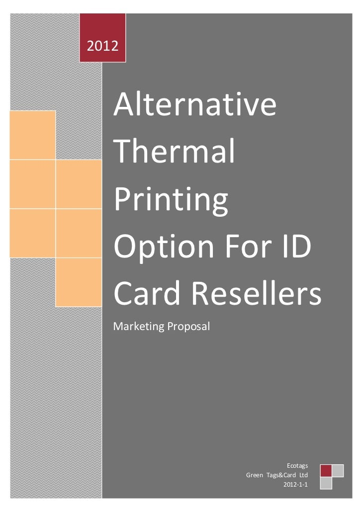 2012   Alternative   Thermal   Printing   Option For ID   Card Resellers   Marketing Proposal                             ...