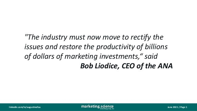 """June 2021 / Page 1 marketing.science consulting group, inc. linkedin.com/in/augustinefou """"The industry must now move to re..."""