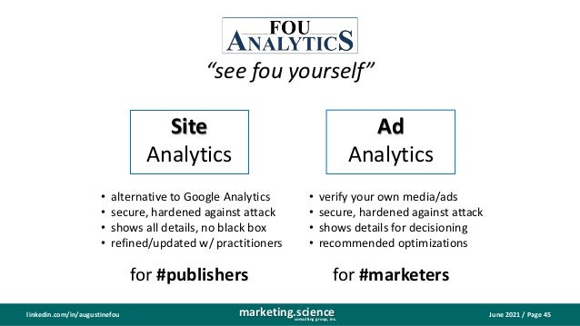 """June 2021 / Page 45 marketing.science consulting group, inc. linkedin.com/in/augustinefou Site Analytics Ad Analytics """"see..."""