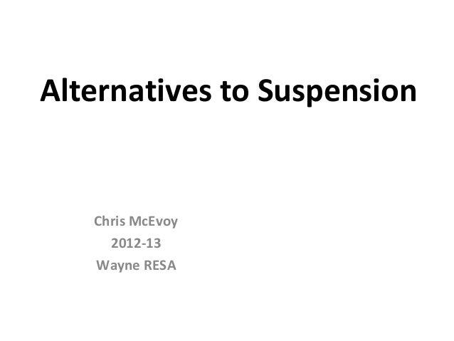 Alternatives to Suspension   Chris McEvoy     2012-13   Wayne RESA