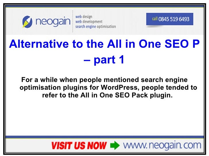 <ul><li>Alternative to the All in One SEO Pack WordPress Plugin  </li></ul><ul><li>– part 1 </li></ul><ul><li>For a while ...