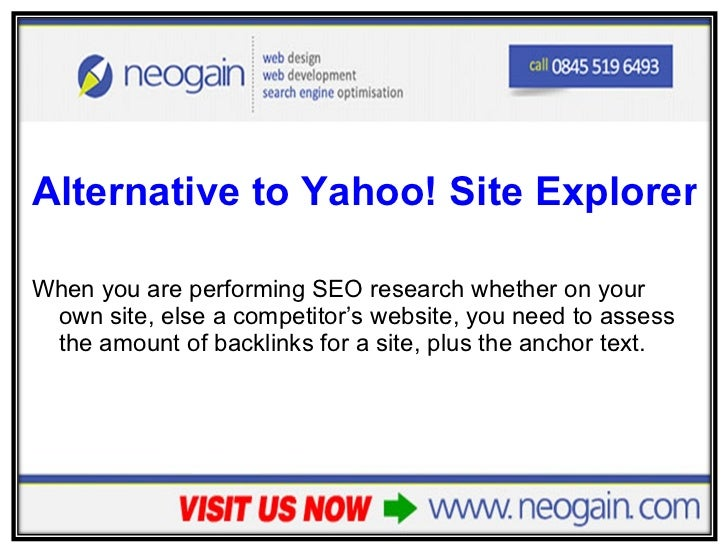 <ul><li>Alternative to Yahoo! Site Explorer </li></ul><ul><li>When you are performing SEO research whether on your own sit...