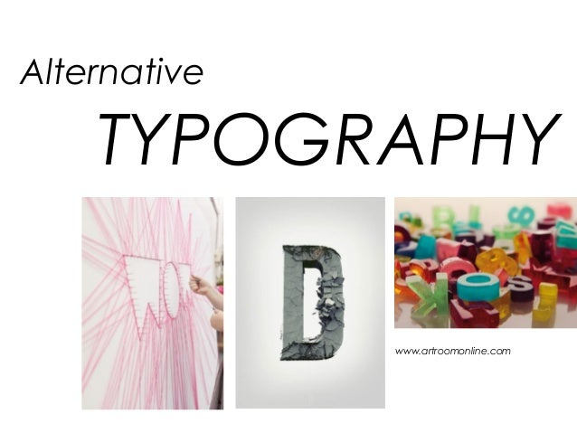 Alternative TYPOGRAPHY www.artroomonline.com