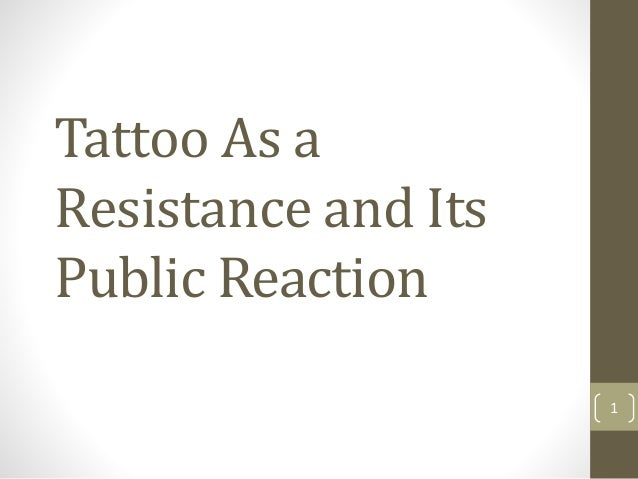 Tattoo As a Resistance and Its Public Reaction 1