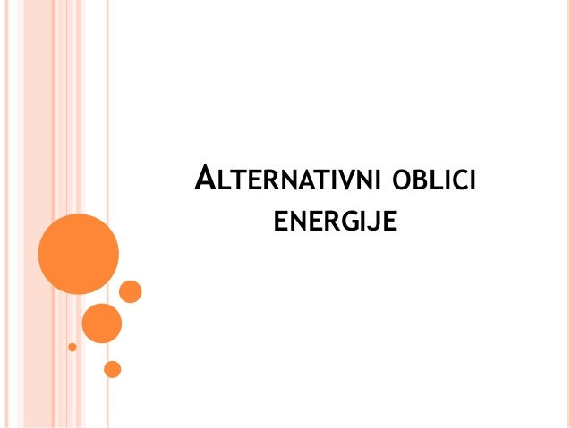 ALTERNATIVNI  OBLICI  ENERGIJE
