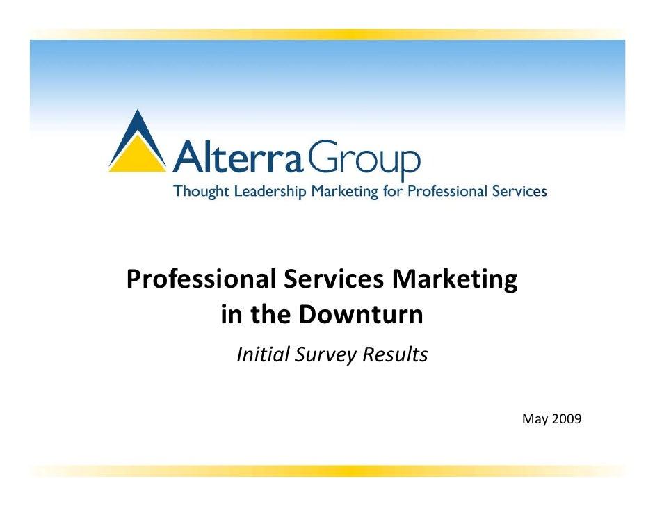 ProfessionalServicesMarketing         intheDownturn         InitialSurveyResults                                    ...