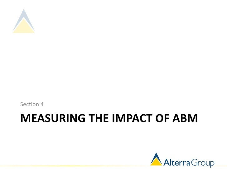 Section 4MEASURING THE IMPACT OF ABM