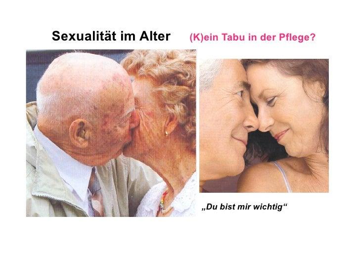 """Sexualität im Alter   (K)ein Tabu in der Pflege?                        """"Du bist mir wichtig"""""""