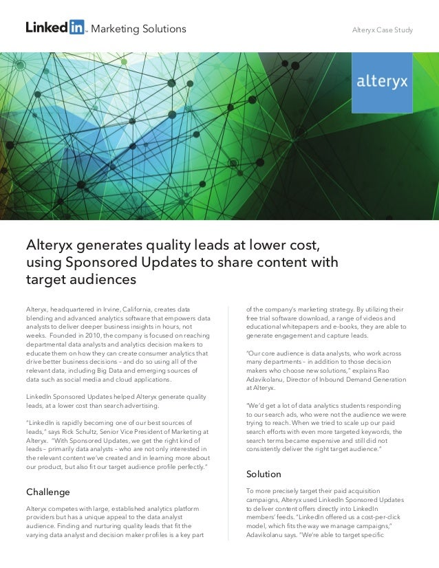 Marketing Solutions Alteryx generates quality leads at lower cost, using Sponsored Updates to share content with target au...