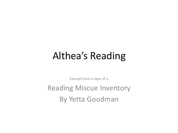 Althea's Reading      Excerpt from a tape of aReading Miscue Inventory   By Yetta Goodman
