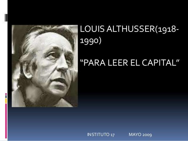 "LOUIS ALTHUSSER(1918- 1990) ""PARA LEER EL CAPITAL"" INSTITUTO 17 MAYO 2009"