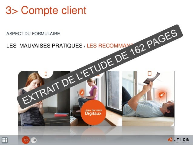 162 3> Compte client ASPECT DU FORMULAIRE LES MAUVAISES PRATIQUES / LES RECOMMANDATIONS 35