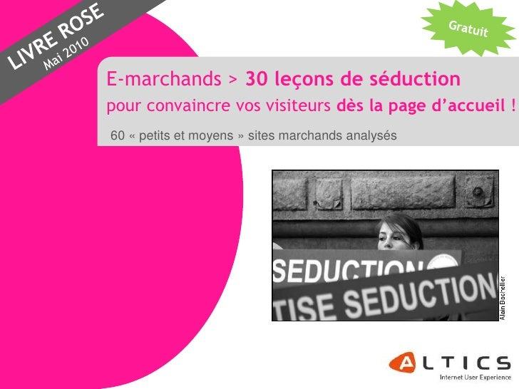 E-marchands > 30 leçons de séduction                 pour convaincre vos visiteurs dès la page d'accueil !                ...
