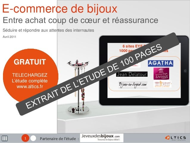 E-commerce de bijoux Entre achat coup de cœur et réassurance Séduire et répondre aux attentes des internautes Avril 2011  ...