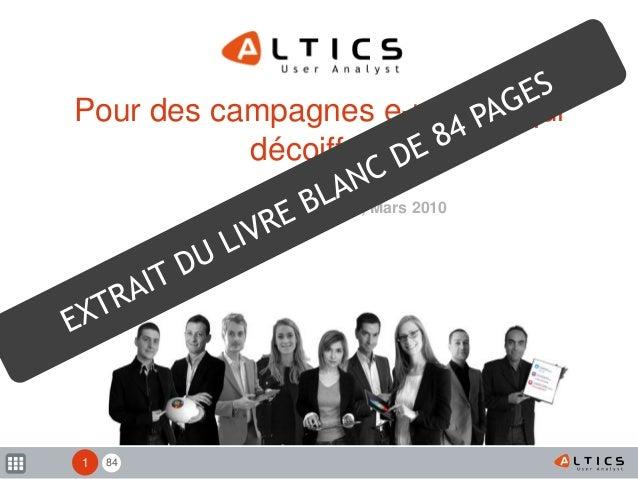 84 Pour des campagnes e-mailing qui décoiffent Livre blanc Altics, Mars 2010 1