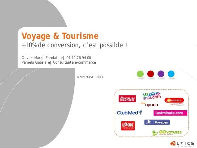 Voyage & Tourisme+10% de conversion, c'est possible !Olivier Marx| Fondateur| 04 72 76 94 00Pamela Gabriele| Consultante e...