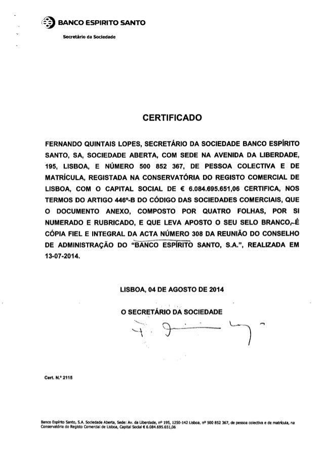 í:  3 BANCO ESPIRITO SANTO  Secretário da Sociedade  CERTIFICADO  FERNANDO OUINTAIS LOPES,  SECRETÁRIO DA SOCIEDADE BANCO ...