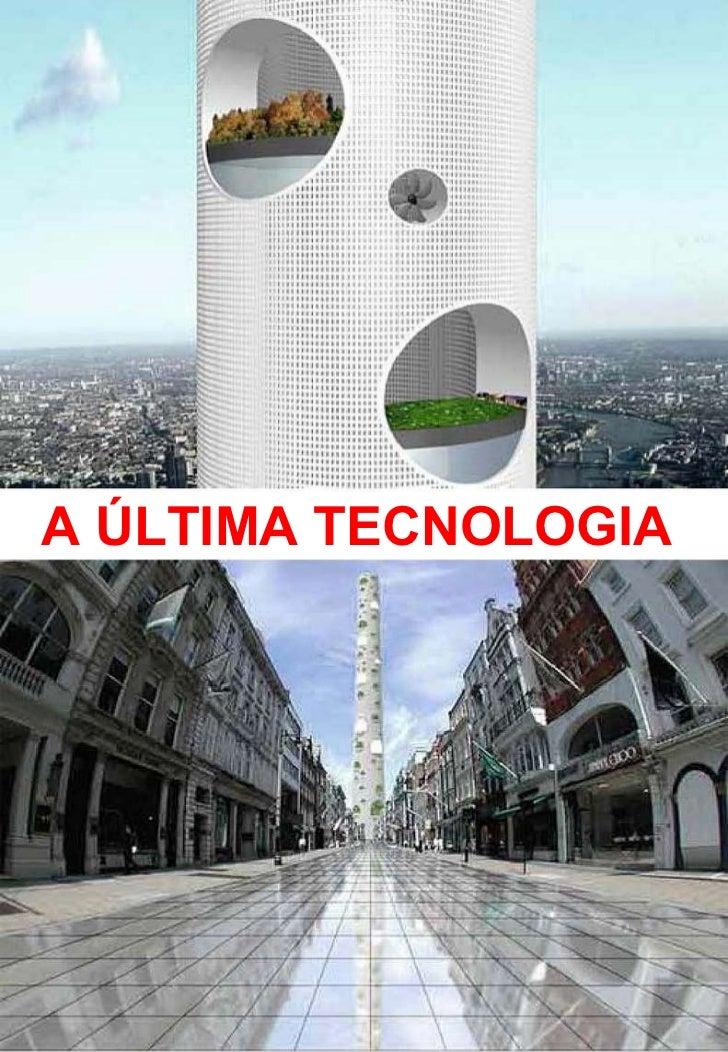 A ÚLTIMA TECNOLOGIA