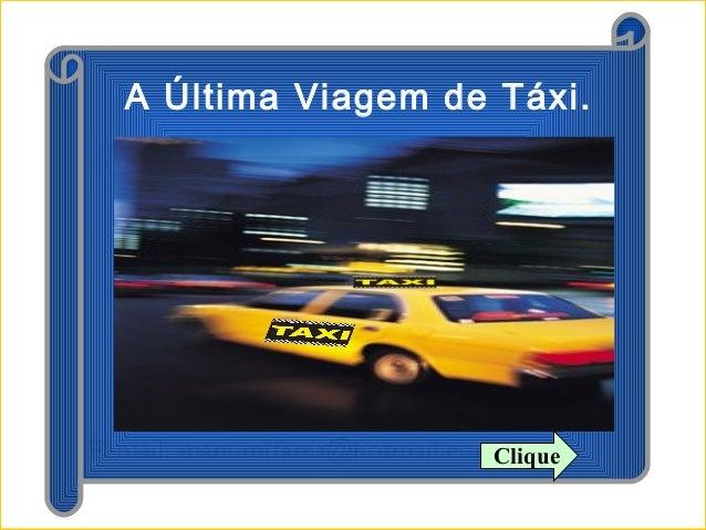 A Última Viagem de Táxi.  Clique