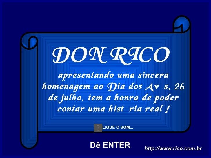 DON RICO  apresentando uma sincera homenagem ao Dia dos Avós, 26 de julho, tem a honra de poder contar uma história real !...