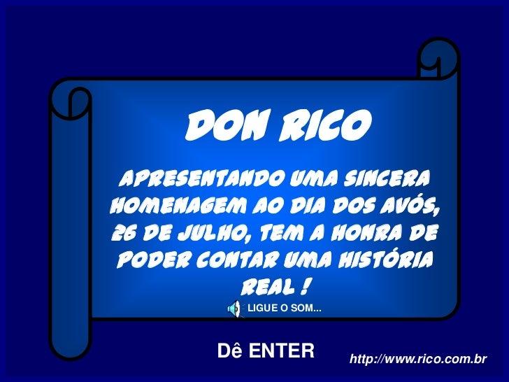 DON RICO apresentando uma sincerahomenagem ao Dia dos Avós,26 de julho, tem a honra de poder contar uma história          ...